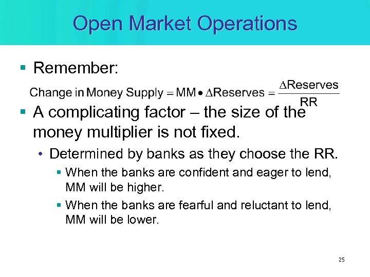 Open Market Operations § Remember: § A complicating factor – the size of the
