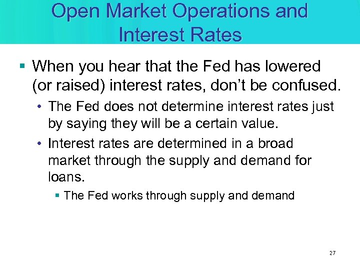 Open Market Operations and Interest Rates § When you hear that the Fed has