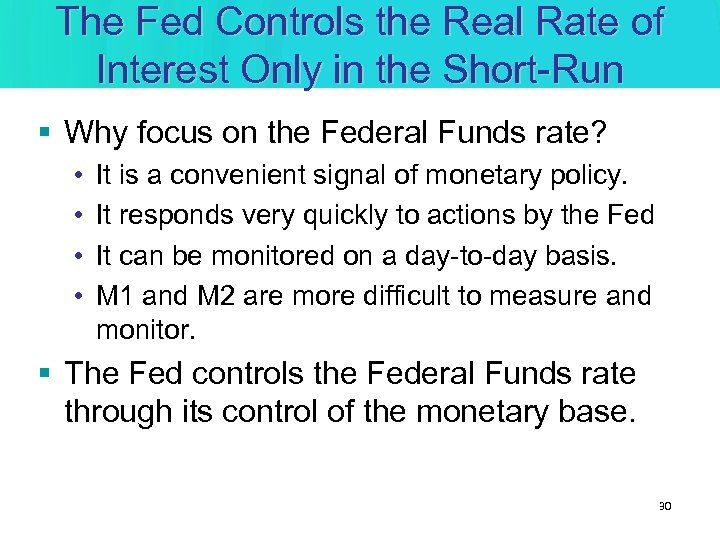 The Fed Controls the Real Rate of Interest Only in the Short-Run § Why