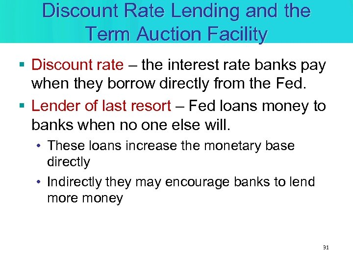 Discount Rate Lending and the Term Auction Facility § Discount rate – the interest