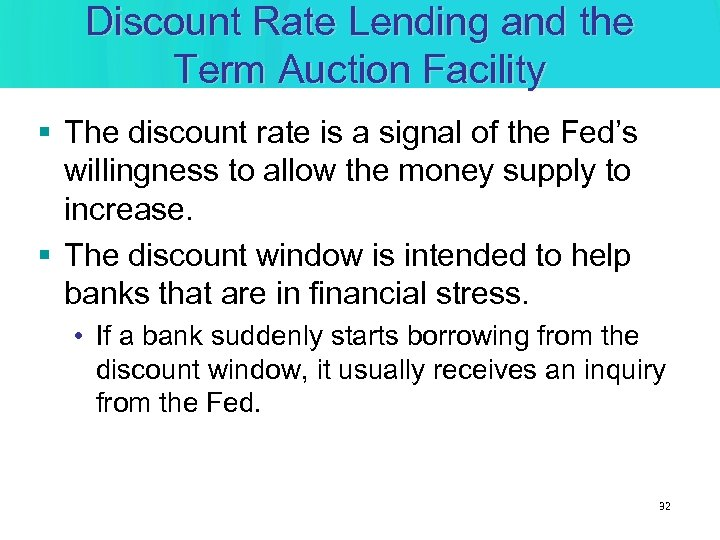 Discount Rate Lending and the Term Auction Facility § The discount rate is a
