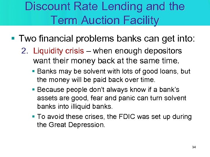 Discount Rate Lending and the Term Auction Facility § Two financial problems banks can