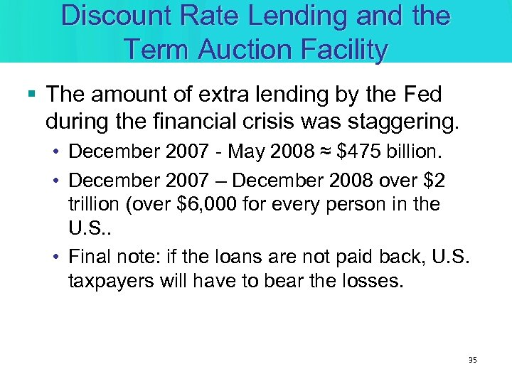 Discount Rate Lending and the Term Auction Facility § The amount of extra lending
