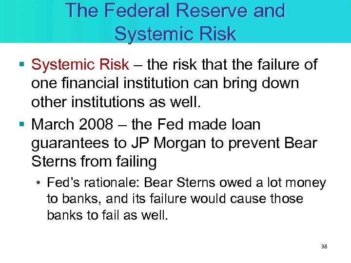 The Federal Reserve and Systemic Risk § Systemic Risk – the risk that the