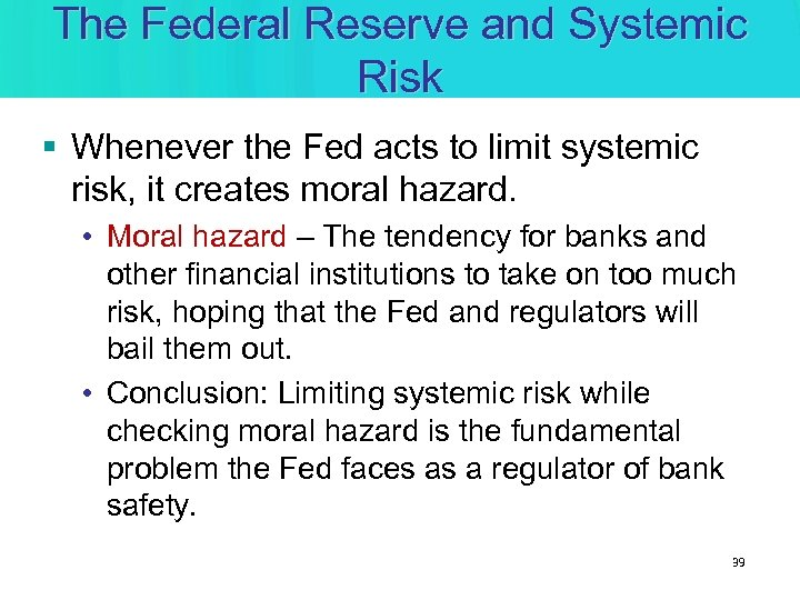 The Federal Reserve and Systemic Risk § Whenever the Fed acts to limit systemic
