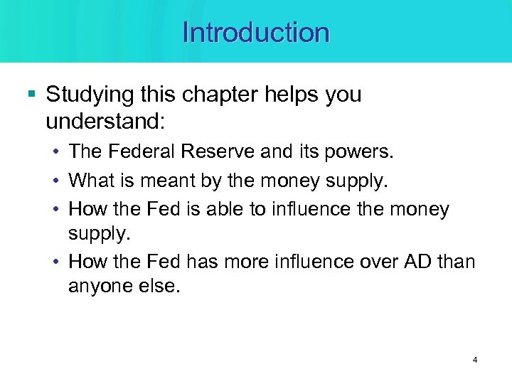 Introduction § Studying this chapter helps you understand: • The Federal Reserve and its