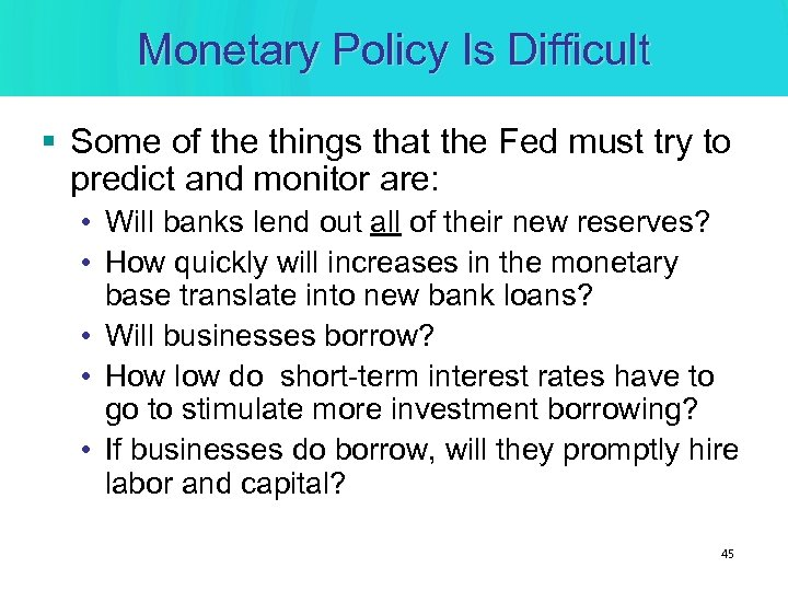 Monetary Policy Is Difficult § Some of the things that the Fed must try