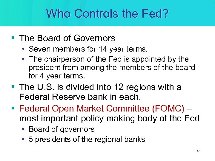 Who Controls the Fed? § The Board of Governors • Seven members for 14