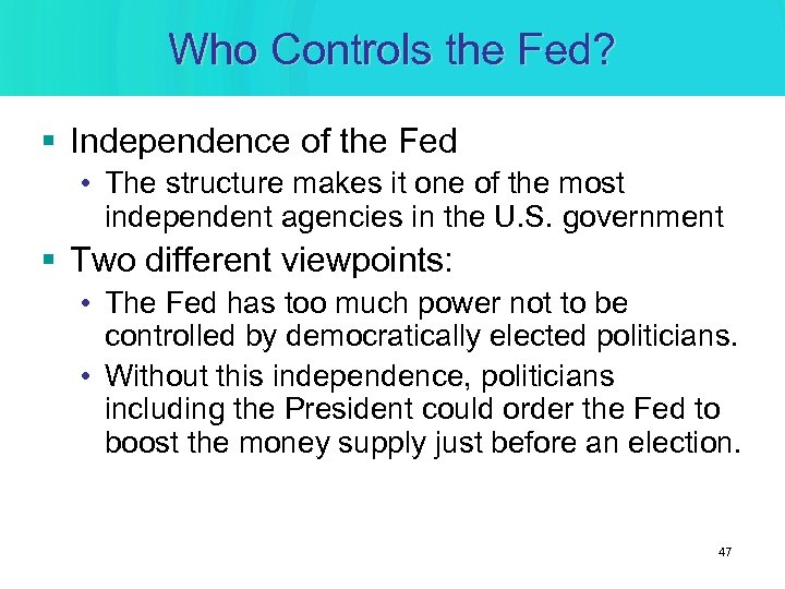 Who Controls the Fed? § Independence of the Fed • The structure makes it