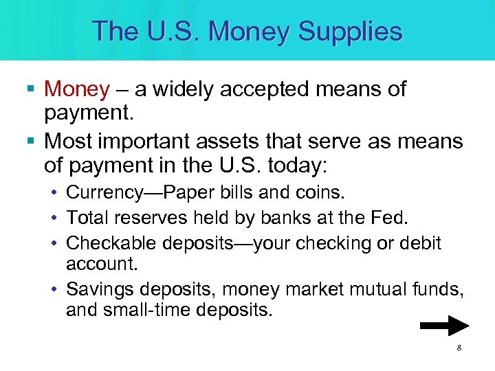 The U. S. Money Supplies § Money – a widely accepted means of payment.