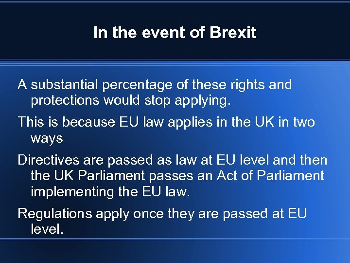 In the event of Brexit A substantial percentage of these rights and protections would