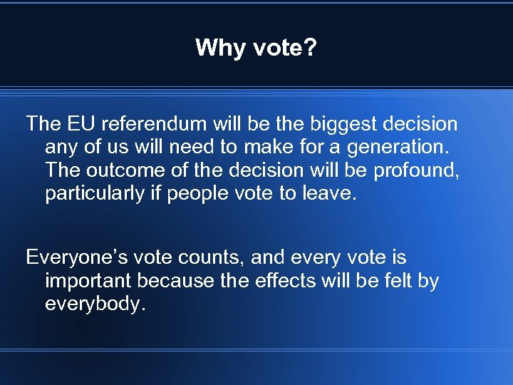 Why vote? The EU referendum will be the biggest decision any of us will