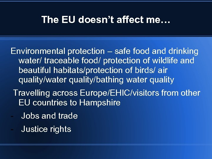 The EU doesn't affect me… Environmental protection – safe food and drinking water/ traceable