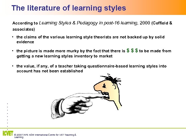 The literature of learning styles 2 According to Learning Styles & Pedagogy in post-16