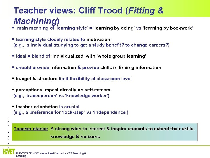 Teacher views: Cliff Trood (Fitting & Machining) § main meaning of 'learning style' =