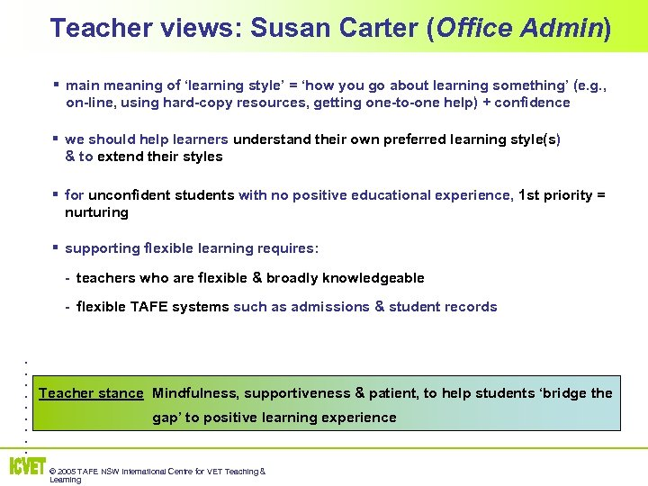 Teacher views: Susan Carter (Office Admin) § main meaning of 'learning style' = 'how