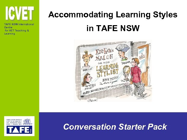 Accommodating Learning Styles TAFE NSW International Centre for VET Teaching & Learning in TAFE