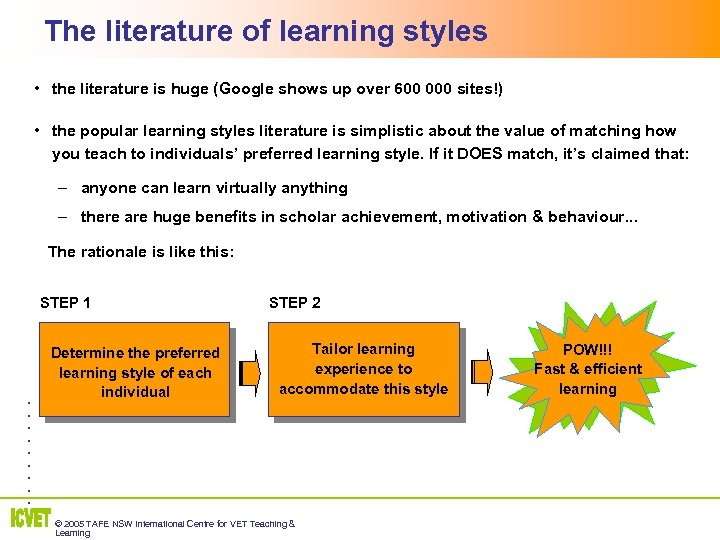 The literature of learning styles 2 • the literature is huge (Google shows up