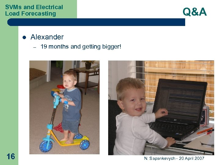 SVMs and Electrical Load Forecasting l Alexander – 16 Q&A 19 months and getting