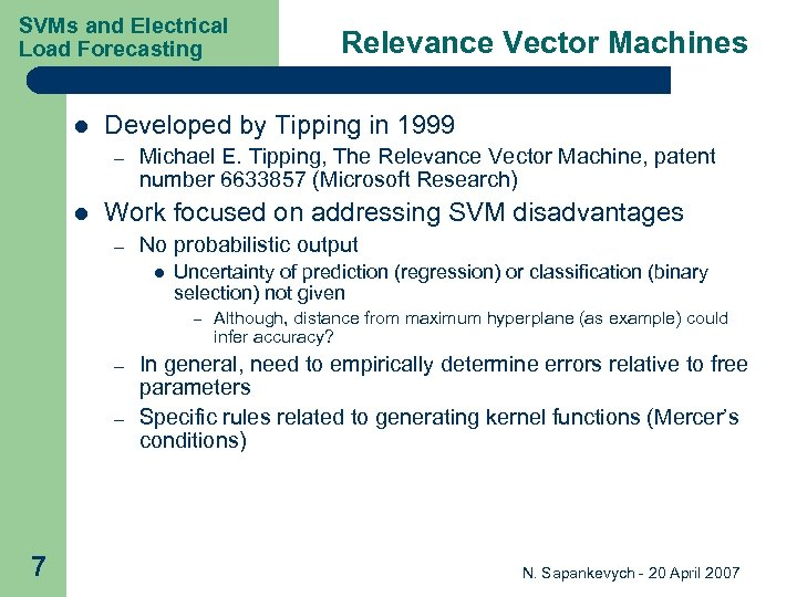 SVMs and Electrical Load Forecasting l Developed by Tipping in 1999 – l Michael