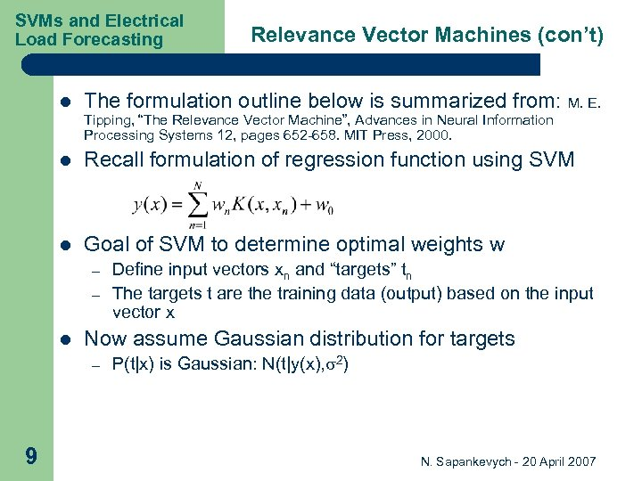 SVMs and Electrical Load Forecasting l Relevance Vector Machines (con't) The formulation outline below