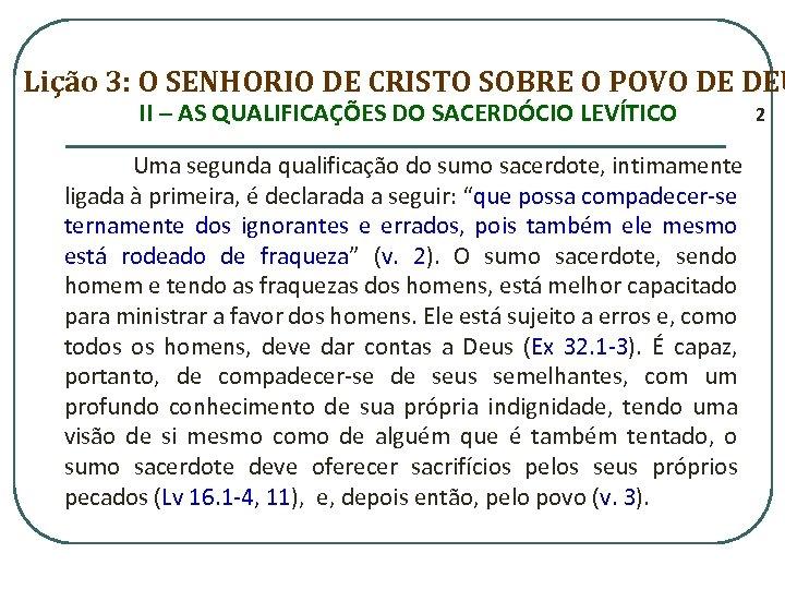Lição 3: O SENHORIO DE CRISTO SOBRE O POVO DE DEU II – AS