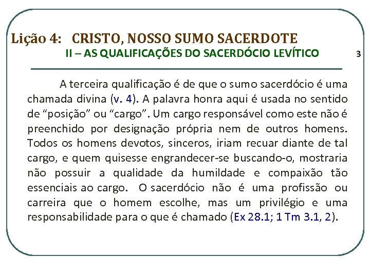 Lição 4: CRISTO, NOSSO SUMO SACERDOTE II – AS QUALIFICAÇÕES DO SACERDÓCIO LEVÍTICO A