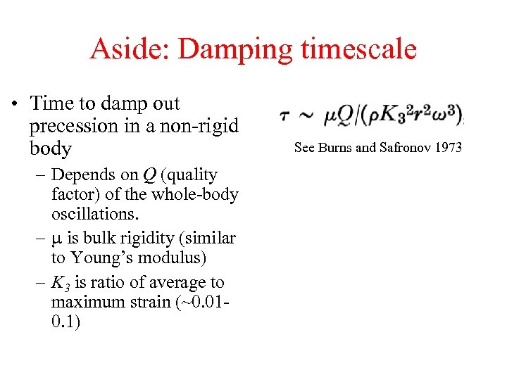 Aside: Damping timescale • Time to damp out precession in a non-rigid body –