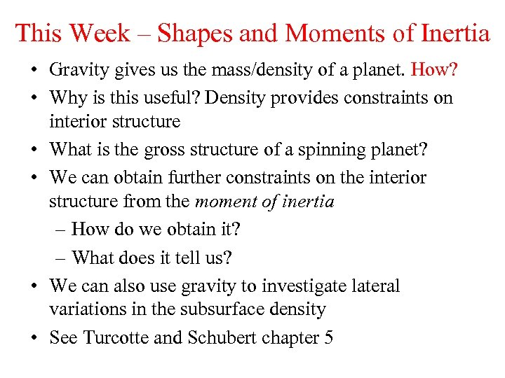 This Week – Shapes and Moments of Inertia • Gravity gives us the mass/density