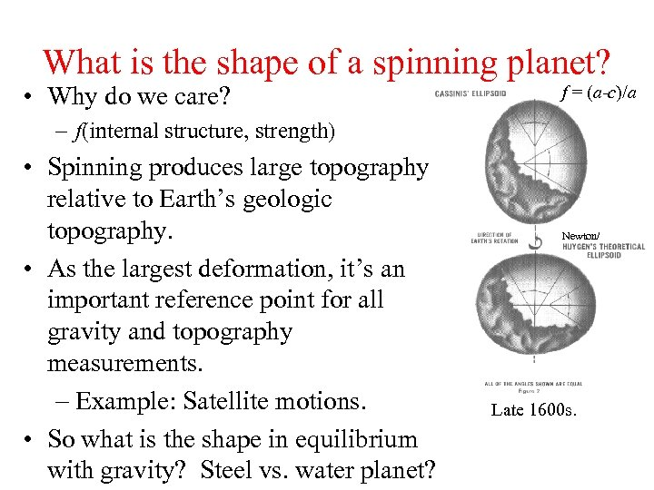 What is the shape of a spinning planet? • Why do we care? f