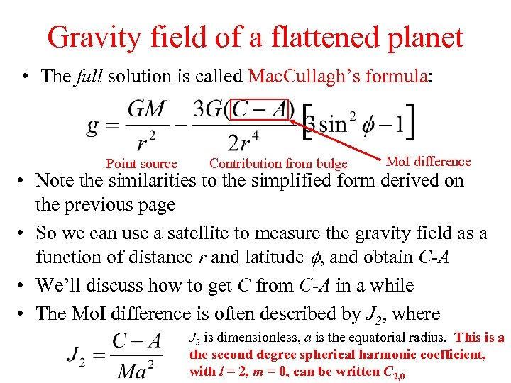 Gravity field of a flattened planet • The full solution is called Mac. Cullagh's
