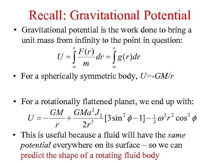 Recall: Gravitational Potential • Gravitational potential is the work done to bring a unit