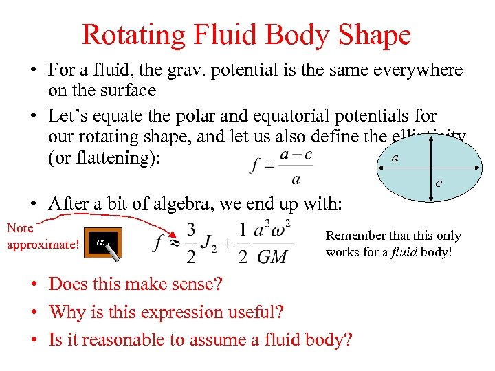 Rotating Fluid Body Shape • For a fluid, the grav. potential is the same