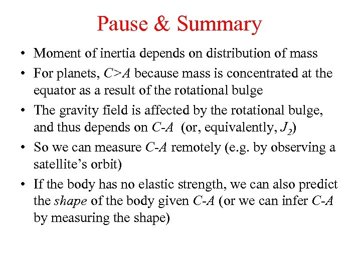 Pause & Summary • Moment of inertia depends on distribution of mass • For