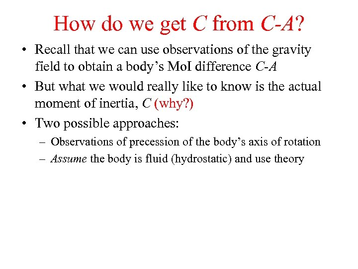 How do we get C from C-A? • Recall that we can use observations