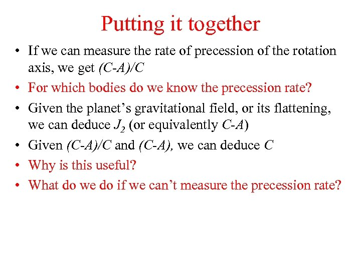 Putting it together • If we can measure the rate of precession of the