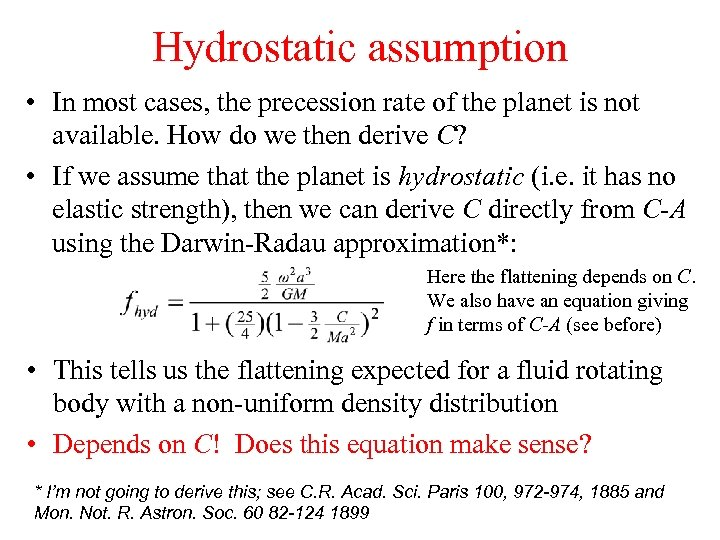 Hydrostatic assumption • In most cases, the precession rate of the planet is not