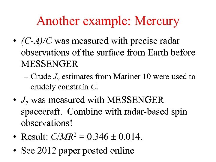 Another example: Mercury • (C-A)/C was measured with precise radar observations of the surface