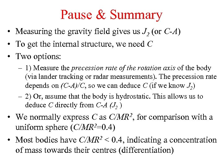 Pause & Summary • Measuring the gravity field gives us J 2 (or C-A)