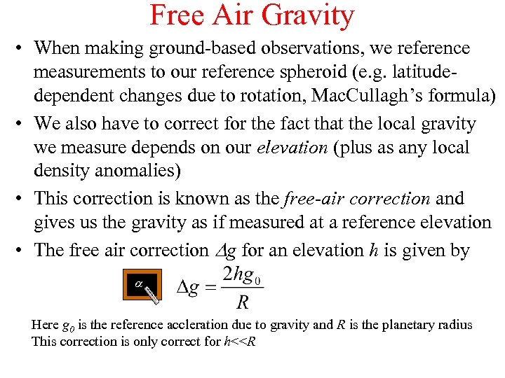Free Air Gravity • When making ground-based observations, we reference measurements to our reference