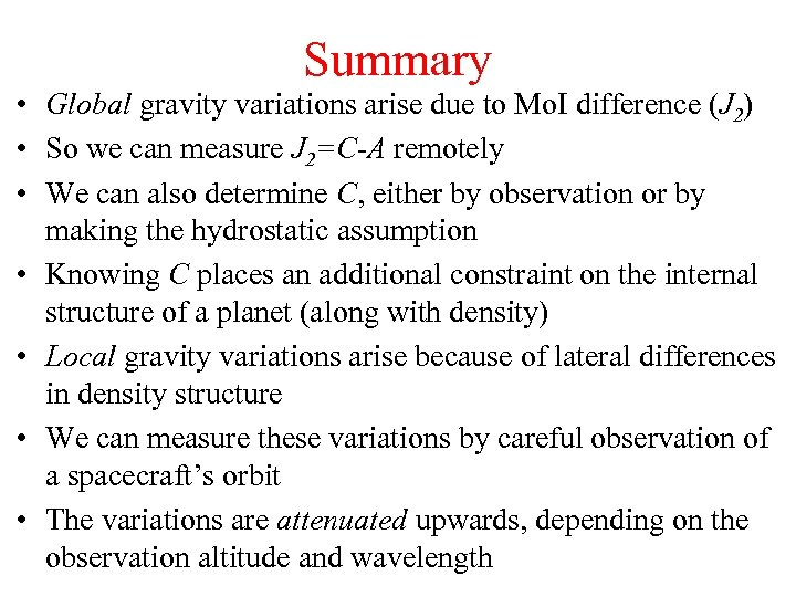 Summary • Global gravity variations arise due to Mo. I difference (J 2) •