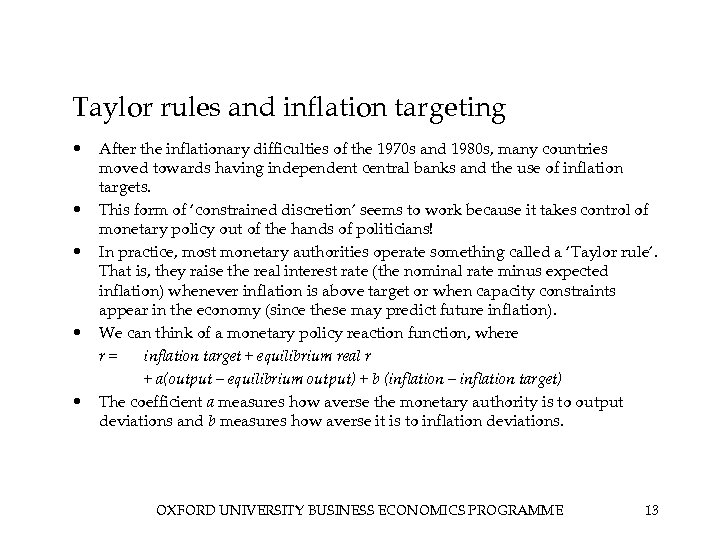Taylor rules and inflation targeting • • • After the inflationary difficulties of the