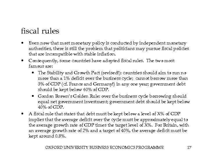 fiscal rules • • • Even now that most monetary policy is conducted by