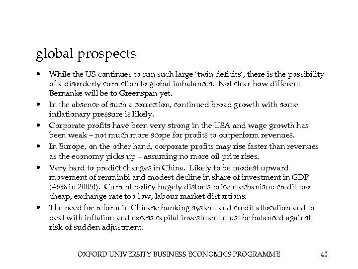 global prospects • • • While the US continues to run such large 'twin