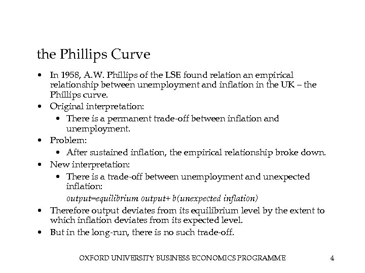 the Phillips Curve • In 1958, A. W. Phillips of the LSE found relation