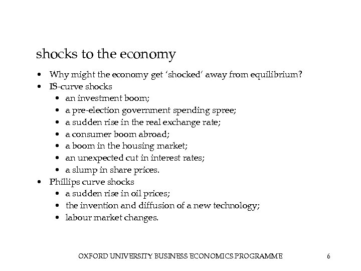 shocks to the economy • Why might the economy get 'shocked' away from equilibrium?