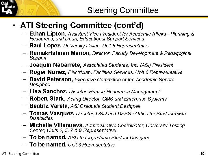 Steering Committee • ATI Steering Committee (cont'd) – Ethan Lipton, Assistant Vice President for