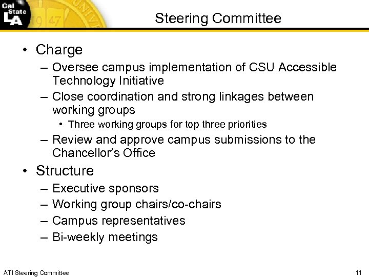 Steering Committee • Charge – Oversee campus implementation of CSU Accessible Technology Initiative –