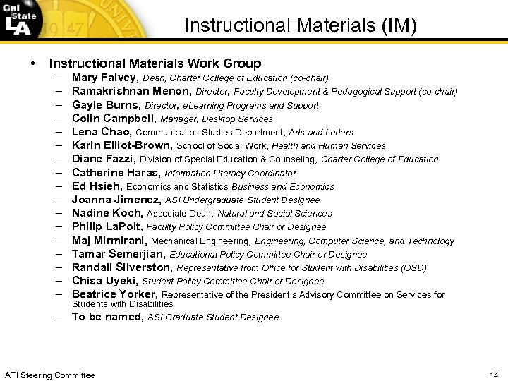 Instructional Materials (IM) • Instructional Materials Work Group – – – – – Mary