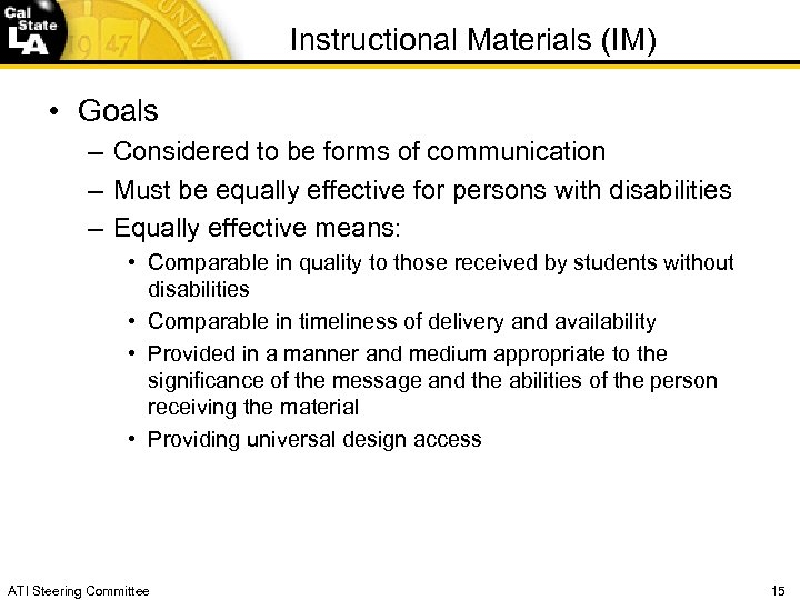 Instructional Materials (IM) • Goals – Considered to be forms of communication – Must